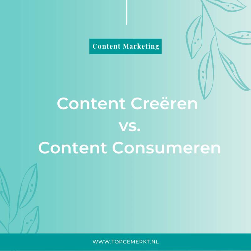 Content creëren vc content consumeren - omslag - TopGemerkt